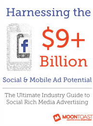 Moontoast's ultimate industry guide to social rich media advertising